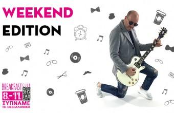 "Breakfast Club ""Weekend Edition"""