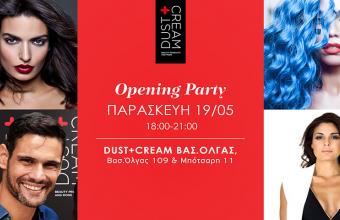 Super opening party νέου καταστήματος Dust+Cream