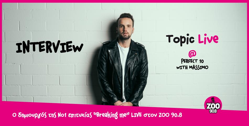 O Topic live στον ΖΟΟ 90.8!